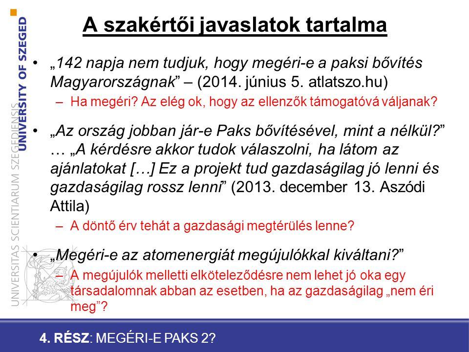 """A szakértői javaslatok tartalma """"142 napja nem tudjuk, hogy megéri-e a paksi bővítés Magyarországnak – (2014."""