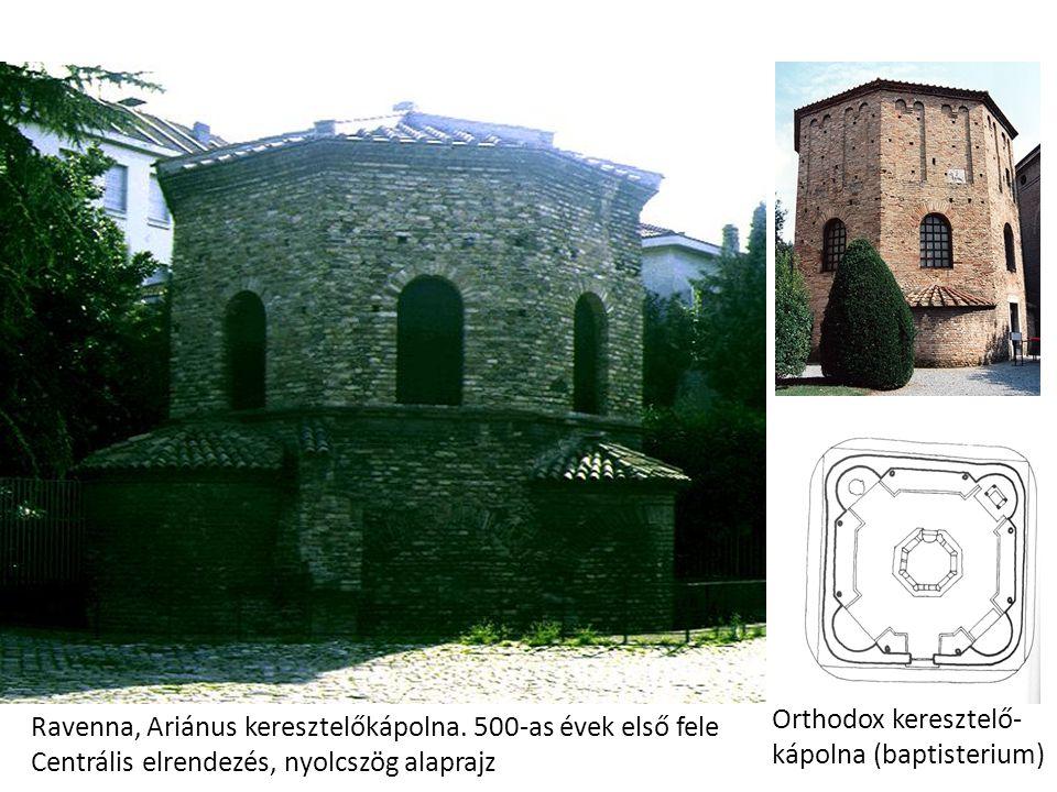 Ravenna, Ariánus keresztelőkápolna. 500-as évek első fele Centrális elrendezés, nyolcszög alaprajz Orthodox keresztelő- kápolna (baptisterium)