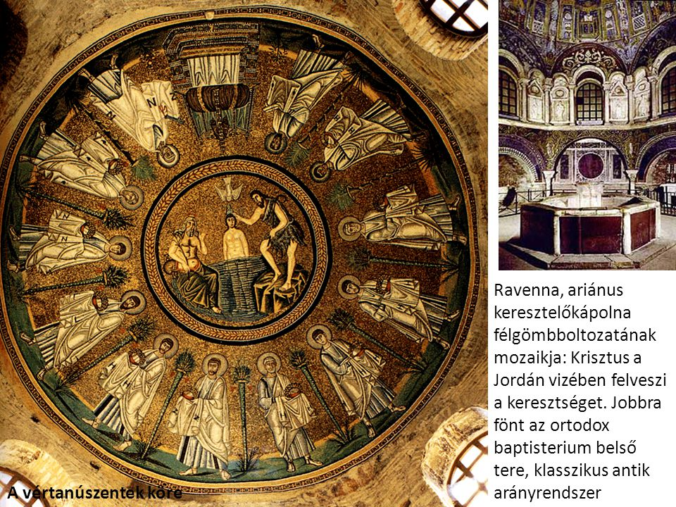 Ravenna, ariánus keresztelőkápolna félgömbboltozatának mozaikja: Krisztus a Jordán vizében felveszi a keresztséget. Jobbra fönt az ortodox baptisteriu