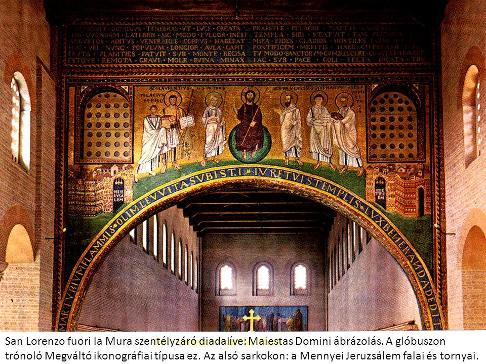 San Lorenzo fuori le Mura San Lorenzo fuori la Mura szentélyzáró diadalíve: Maiestas Domini ábrázolás. A glóbuszon trónoló Megváltó ikonográfiai típus