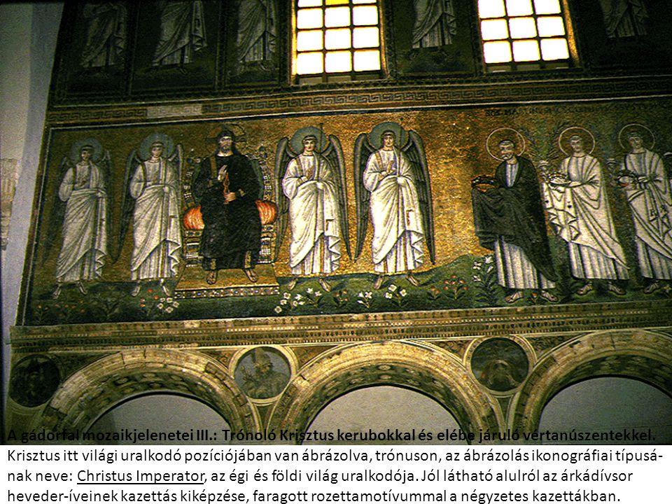 A gádorfal mozaikjelenetei III.: Trónoló Krisztus kerubokkal és elébe járuló vértanúszentekkel. Krisztus itt világi uralkodó pozíciójában van ábrázolv