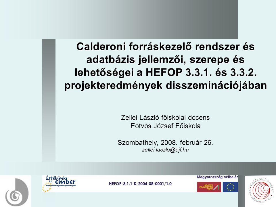 1 Calderoni forráskezelő rendszer és adatbázis jellemzői, szerepe és lehetőségei a HEFOP 3.3.1.