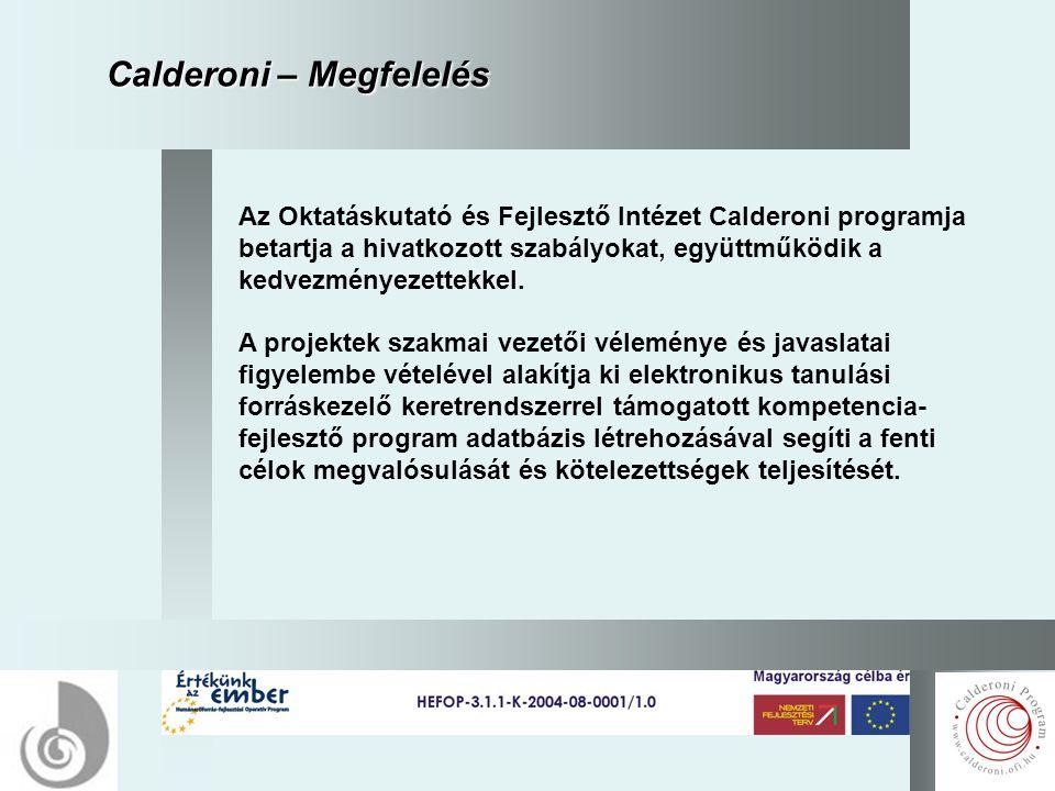 16 Calderoni – Megfelelés Az Oktatáskutató és Fejlesztő Intézet Calderoni programja betartja a hivatkozott szabályokat, együttműködik a kedvezményezettekkel.