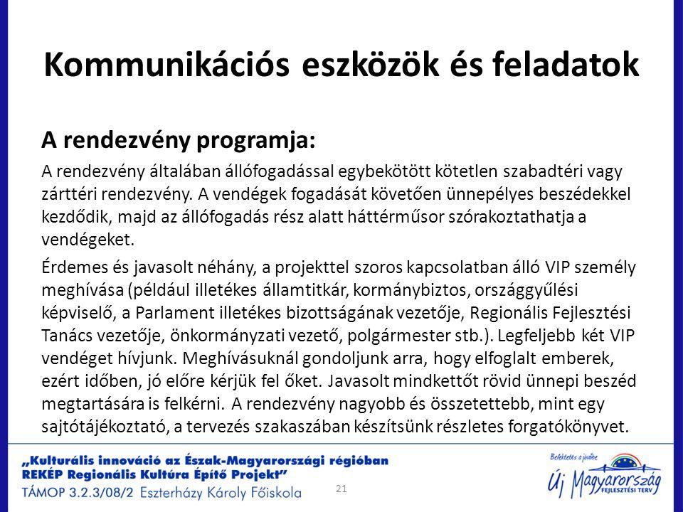Kommunikációs eszközök és feladatok A rendezvény programja: A rendezvény általában állófogadással egybekötött kötetlen szabadtéri vagy zárttéri rendez