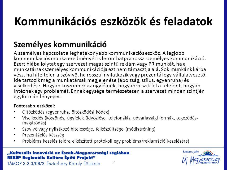 Kommunikációs eszközök és feladatok Személyes kommunikáció A személyes kapcsolat a leghatékonyabb kommunikációs eszköz. A legjobb kommunikációs munka