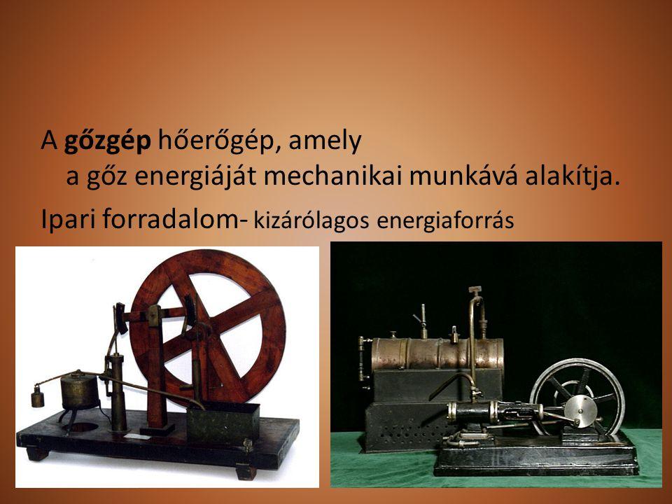 A gőzgép hőerőgép, amely a gőz energiáját mechanikai munkává alakítja. Ipari forradalom- kizárólagos energiaforrás