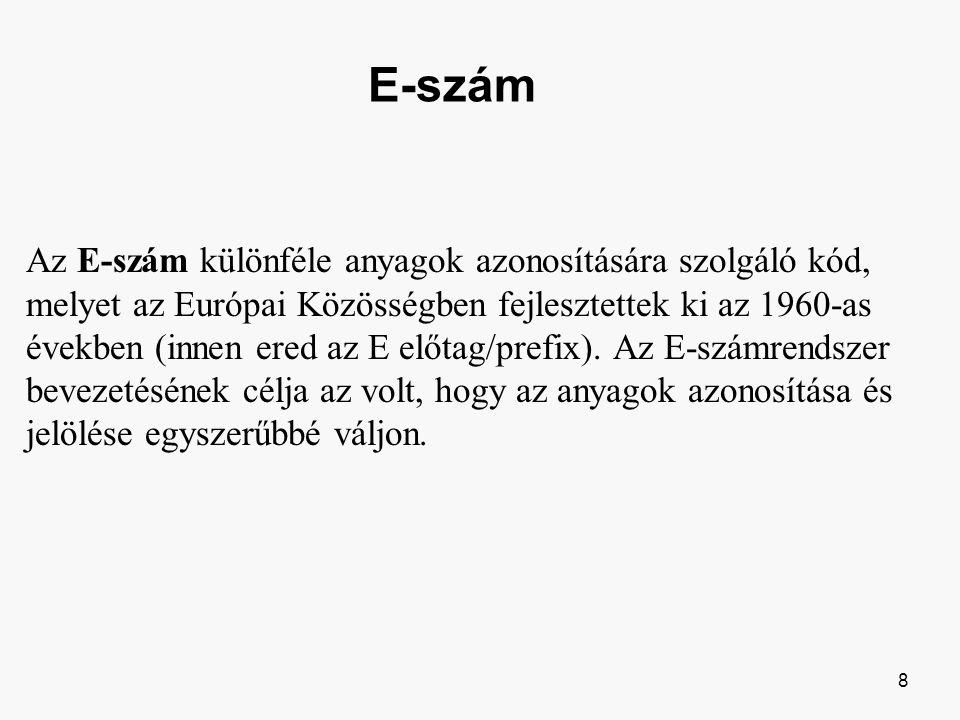 Az E-szám különféle anyagok azonosítására szolgáló kód, melyet az Európai Közösségben fejlesztettek ki az 1960-as években (innen ered az E előtag/prefix).