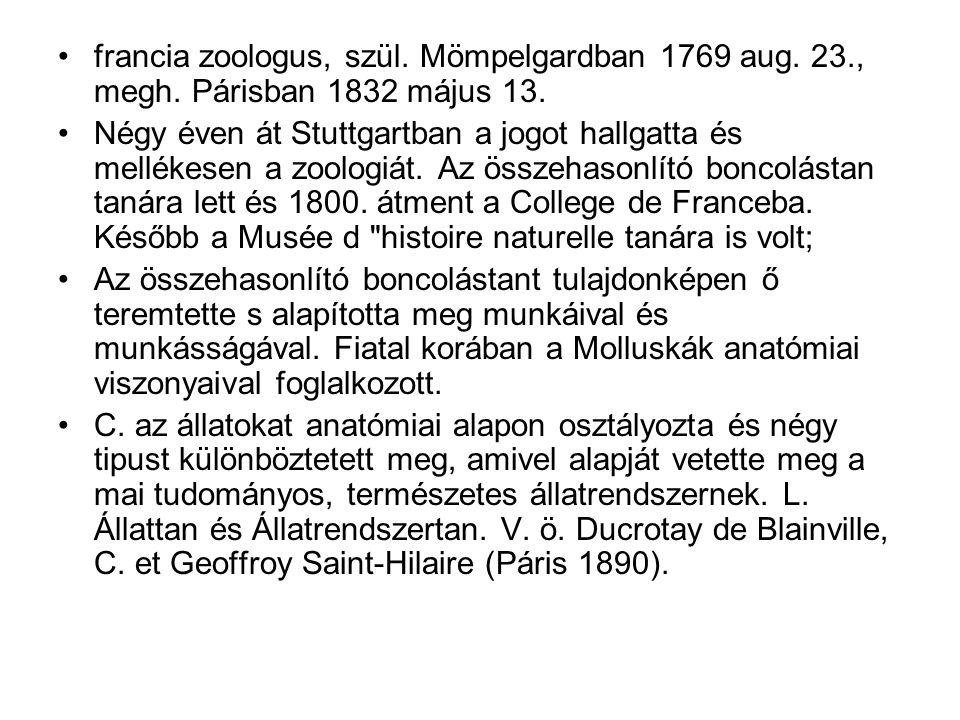 francia zoologus, szül. Mömpelgardban 1769 aug. 23., megh. Párisban 1832 május 13. Négy éven át Stuttgartban a jogot hallgatta és mellékesen a zoologi