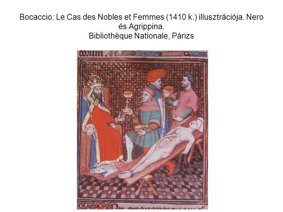 Bocaccio: Le Cas des Nobles et Femmes (1410 k.) illusztrációja. Nero és Agrippina. Bibliothèque Nationale, Párizs