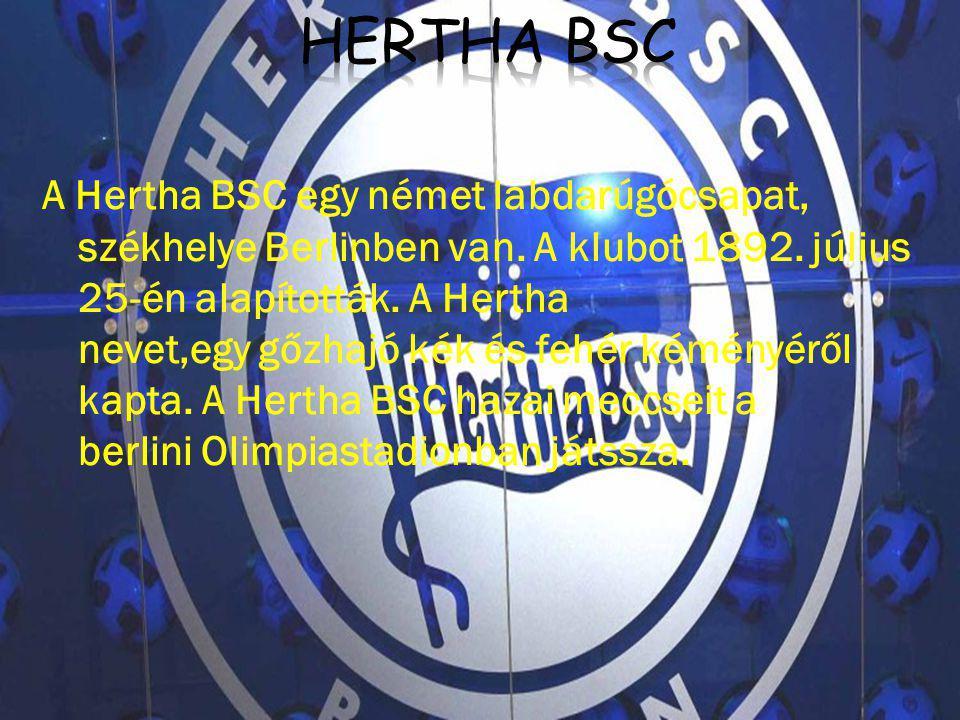 A Hertha BSC egy német labdarúgócsapat, székhelye Berlinben van. A klubot 1892. július 25-én alapították. A Hertha nevet,egy gőzhajó kék és fehér kémé