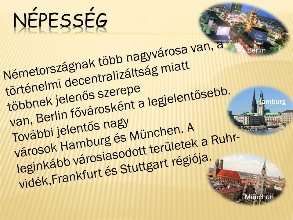  Németországnak több nagyvárosa van, a történelmi decentralizáltság miatt többnek jelenős szerepe van, Berlin fővárosként a legjelentősebb. További j