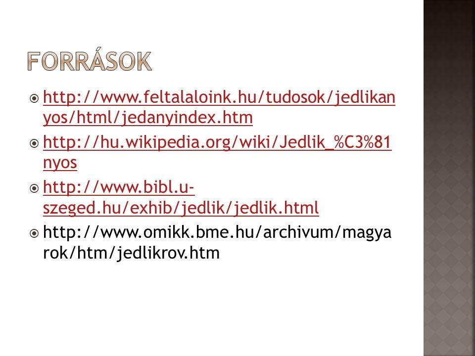  http://www.feltalaloink.hu/tudosok/jedlikan yos/html/jedanyindex.htm http://www.feltalaloink.hu/tudosok/jedlikan yos/html/jedanyindex.htm  http://h