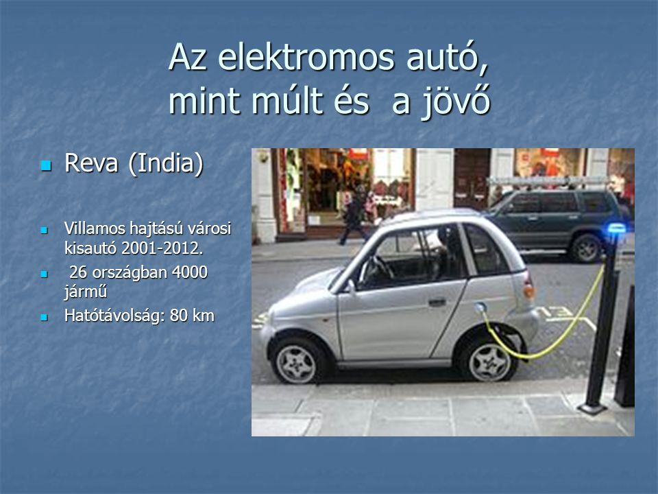 Az elektromos autó, mint múlt és a jövő Reva (India) Reva (India) Villamos hajtású városi kisautó 2001-2012. Villamos hajtású városi kisautó 2001-2012