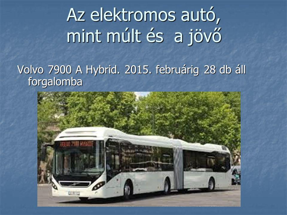 Az elektromos autó, mint múlt és a jövő Volvo 7900 A Hybrid. 2015. februárig 28 db áll forgalomba