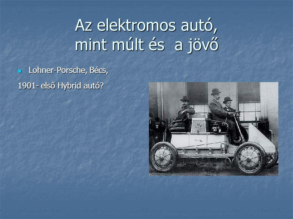Az elektromos autó, mint múlt és a jövő Lohner-Porsche, Bécs, Lohner-Porsche, Bécs, 1901- első Hybrid autó?
