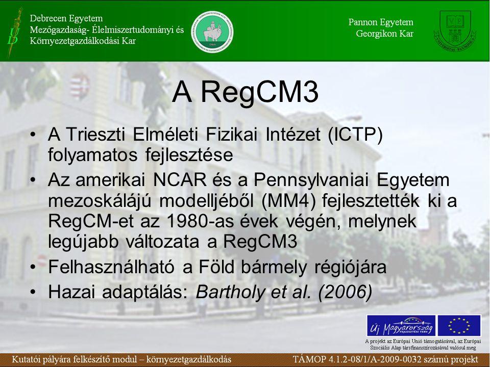 A RegCM3 A Trieszti Elméleti Fizikai Intézet (ICTP) folyamatos fejlesztése Az amerikai NCAR és a Pennsylvaniai Egyetem mezoskálájú modelljéből (MM4) f