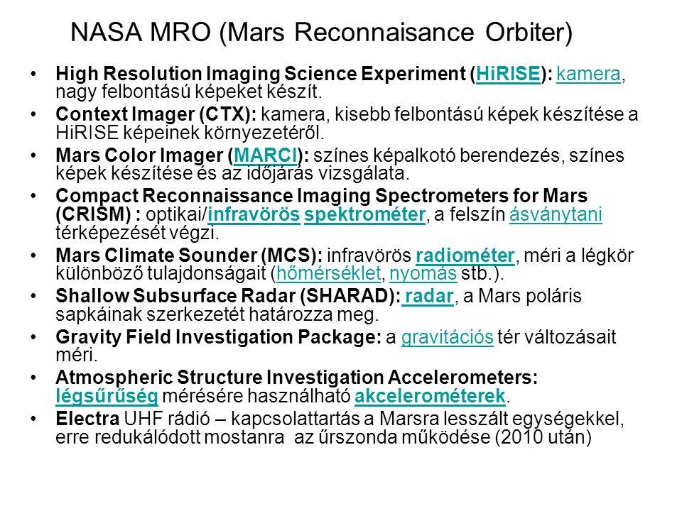 NASA MRO (Mars Reconnaisance Orbiter) High Resolution Imaging Science Experiment (HiRISE): kamera, nagy felbontású képeket készít.HiRISEkamera Context