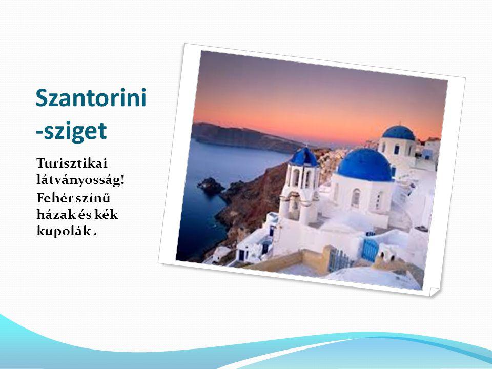 Szantorini -sziget Turisztikai látványosság! Fehér színű házak és kék kupolák.