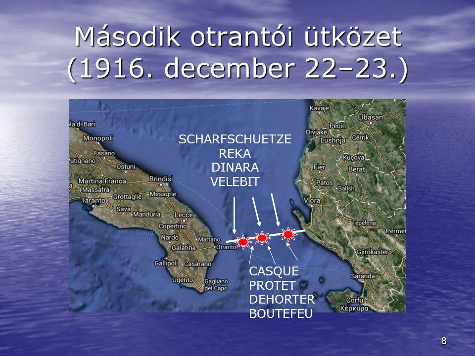 8 Második otrantói ütközet (1916. december 22–23.) SCHARFSCHUETZE REKA DINARA VELEBIT CASQUE PROTET DEHORTER BOUTEFEU