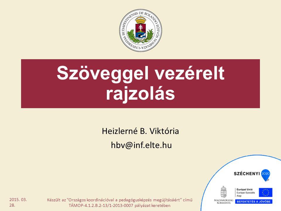 Feladattípus: utasításlistákkal szín Készült az Országos koordinációval a pedagógusképzés megújításáért című TÁMOP- 4.1.2.B.2-13/1-2013-0007 pályázat keretében 2015.