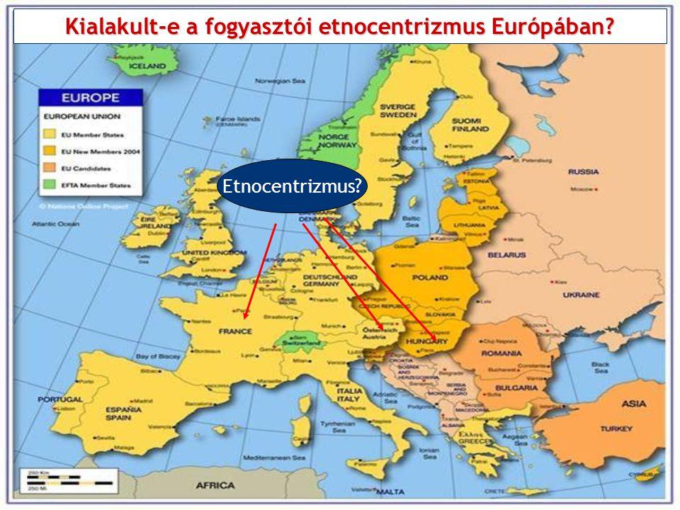 Etnocentrizmus? Kialakult-e a fogyasztói etnocentrizmus Európában?