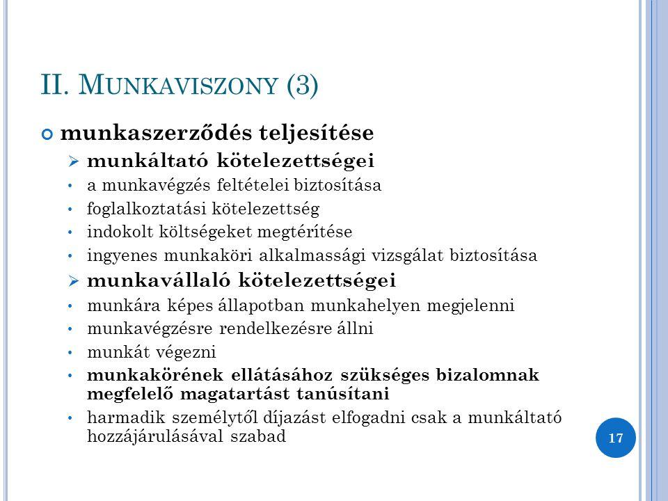 II. M UNKAVISZONY (3) munkaszerződés teljesítése  munkáltató kötelezettségei a munkavégzés feltételei biztosítása foglalkoztatási kötelezettség indok