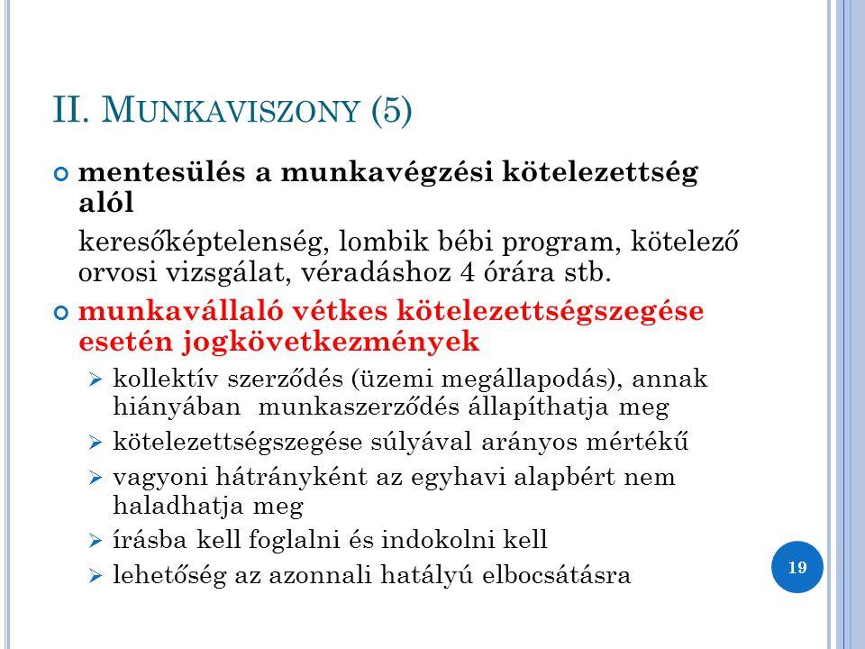 II. M UNKAVISZONY (5) mentesülés a munkavégzési kötelezettség alól keresőképtelenség, lombik bébi program, kötelező orvosi vizsgálat, véradáshoz 4 órá