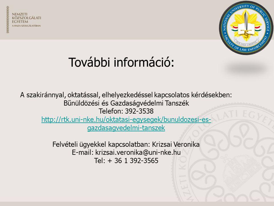 A szakiránnyal, oktatással, elhelyezkedéssel kapcsolatos kérdésekben: Bűnüldözési és Gazdaságvédelmi Tanszék Telefon: 392-3538 http://rtk.uni-nke.hu/o