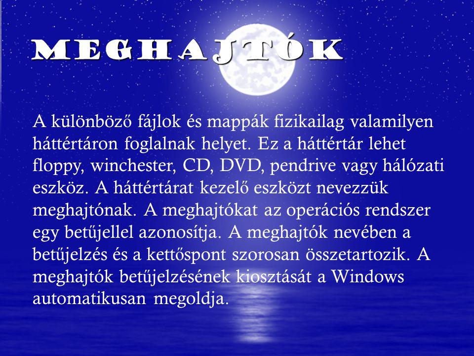 Szokásos bet ű jelzések A: floppy meghajtó A: floppy meghajtó B: második floppy meghajtó B: második floppy meghajtó C: winchester (leggyakoribb) C: winchester (leggyakoribb) D: ez és a további bet ű jelek jelenthetnek további winchestereket, CD-t, DVD-t, pendrive-ot, vagy hálózati meghajtót D: ez és a további bet ű jelek jelenthetnek további winchestereket, CD-t, DVD-t, pendrive-ot, vagy hálózati meghajtót