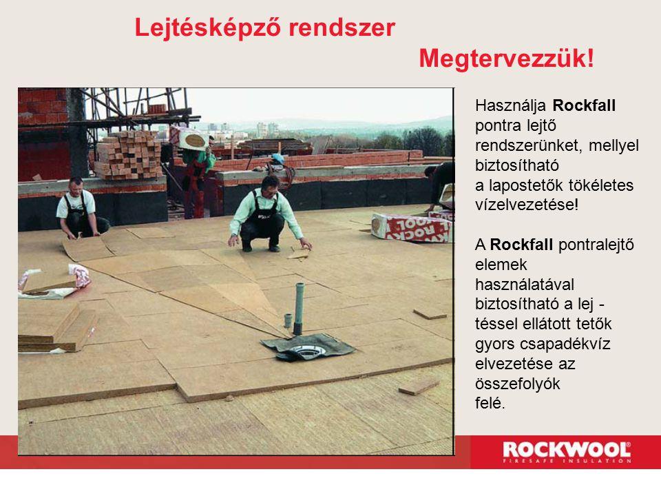 Használja Rockfall pontra lejtő rendszerünket, mellyel biztosítható a lapostetők tökéletes vízelvezetése! A Rockfall pontralejtő elemek használatával