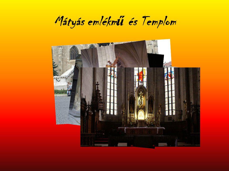 Mátyás emlékm ű és Templom