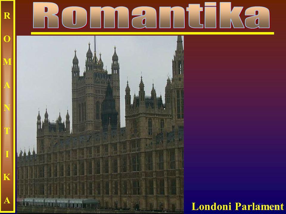 Ecseri ROMANTIKAROMANTIKA Londoni Parlament