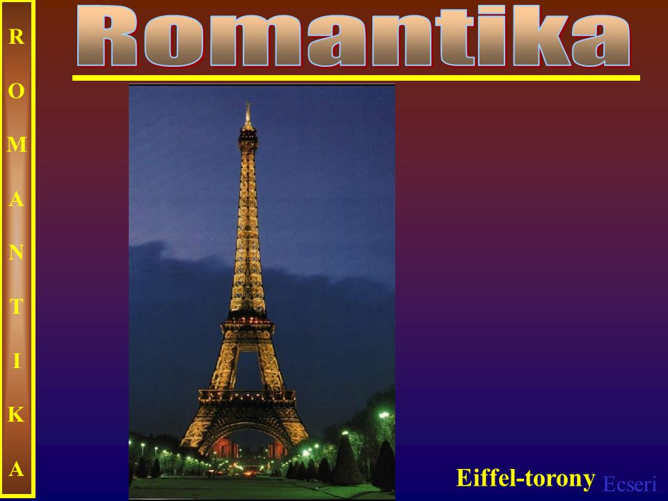 Ecseri ROMANTIKAROMANTIKA Eiffel-torony
