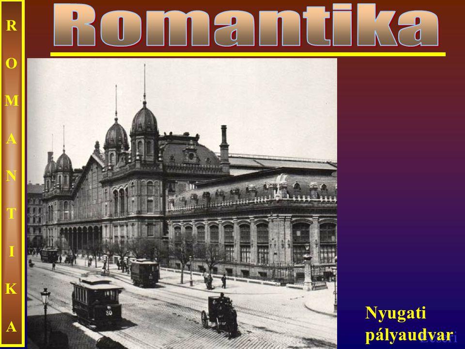 Ecseri ROMANTIKAROMANTIKA Nyugati pályaudvar