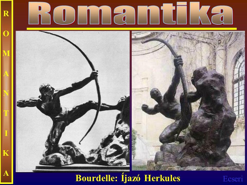 Ecseri ROMANTIKAROMANTIKA Bourdelle: Íjazó Herkules