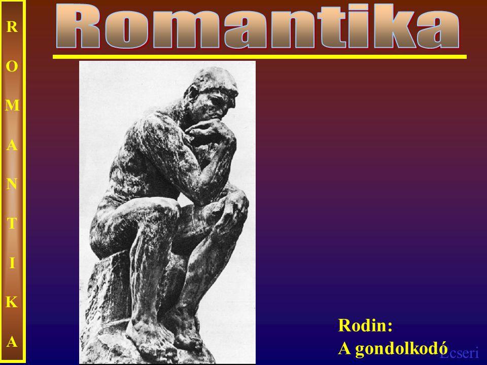 Ecseri ROMANTIKAROMANTIKA Rodin: A gondolkodó