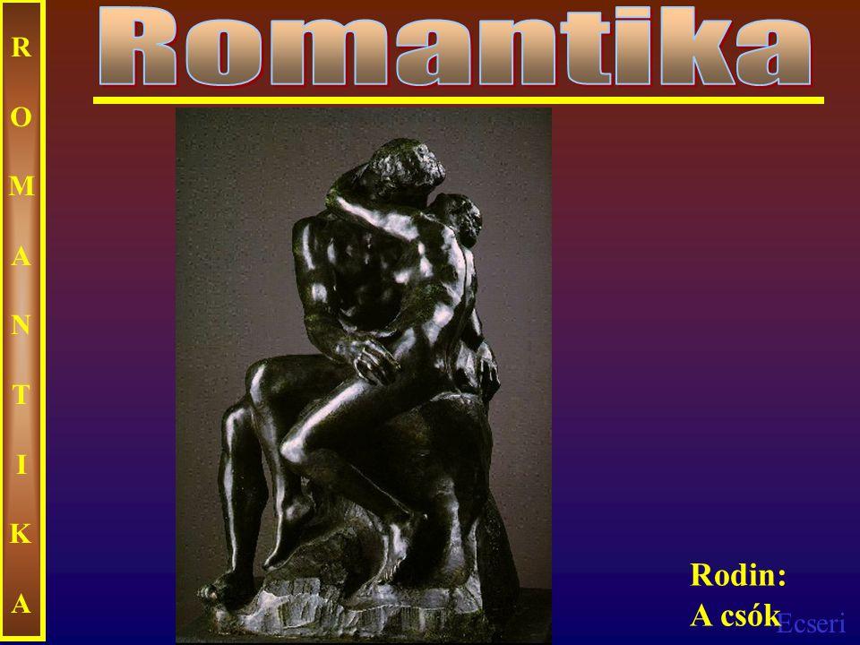 Ecseri ROMANTIKAROMANTIKA Rodin: A csók