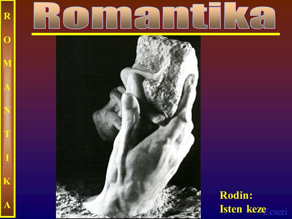 Ecseri ROMANTIKAROMANTIKA Rodin: Isten keze