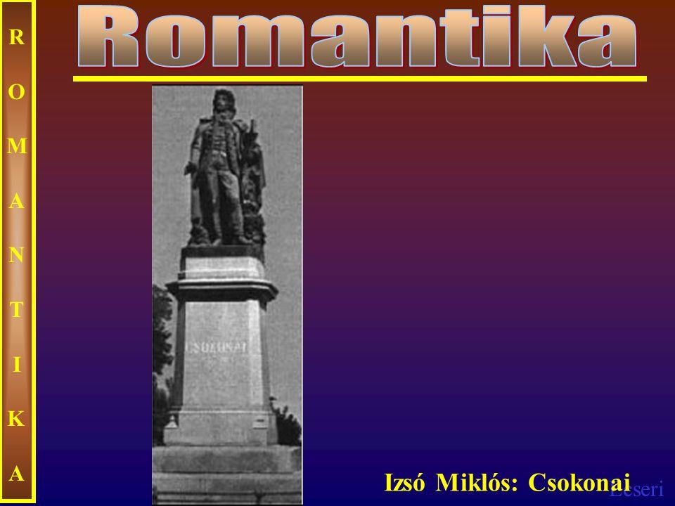 Ecseri ROMANTIKAROMANTIKA Izsó Miklós: Csokonai