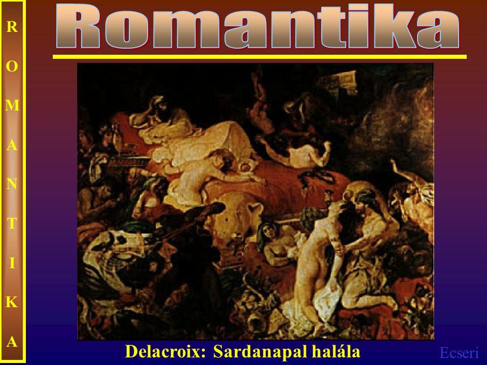 Ecseri ROMANTIKAROMANTIKA Delacroix: Sardanapal halála