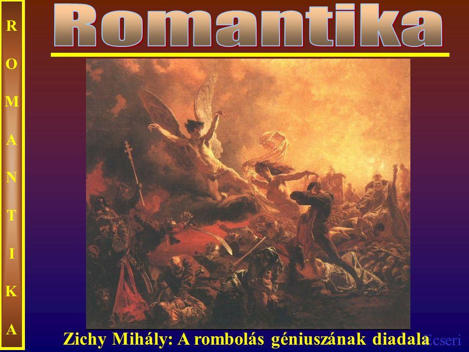 Ecseri ROMANTIKAROMANTIKA Zichy Mihály: A rombolás géniuszának diadala