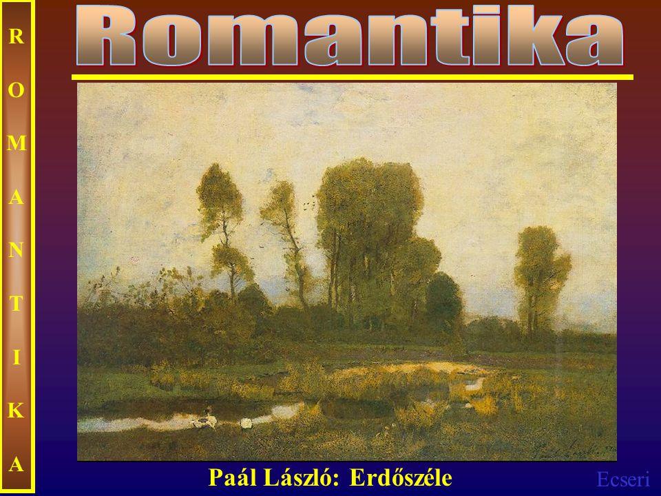 Ecseri ROMANTIKAROMANTIKA Paál László: Erdőszéle