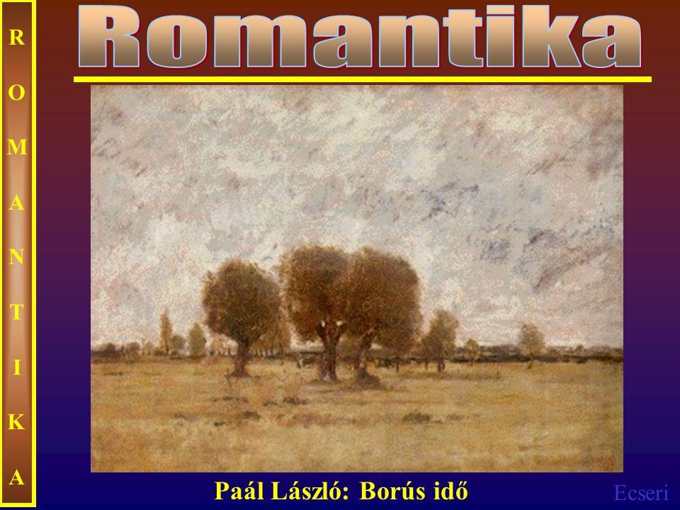 Ecseri ROMANTIKAROMANTIKA Paál László: Borús idő