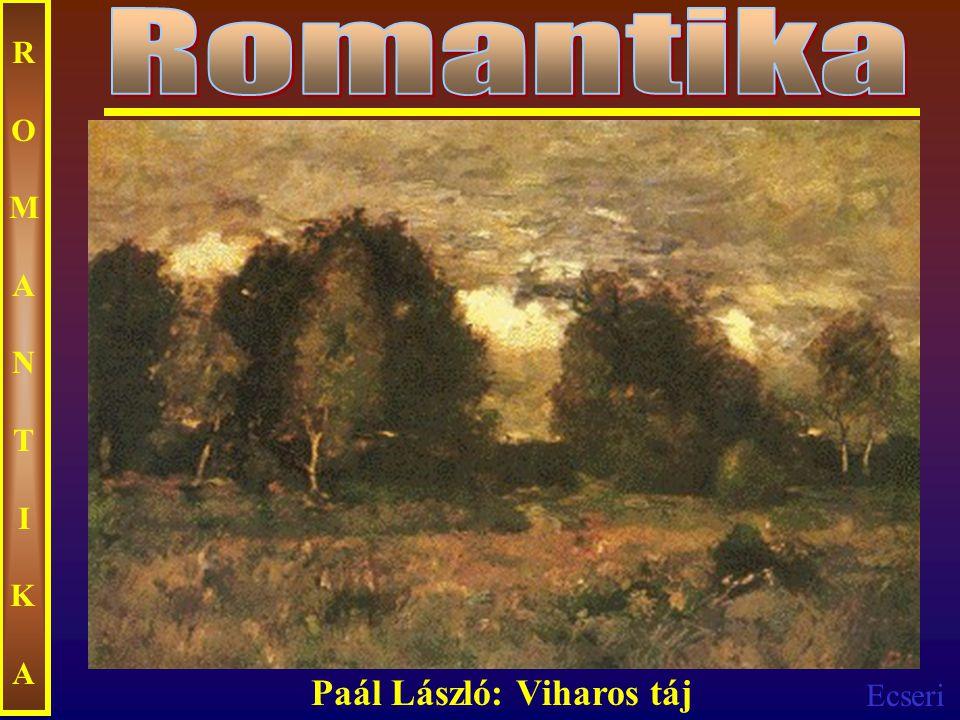 Ecseri ROMANTIKAROMANTIKA Paál László: Viharos táj