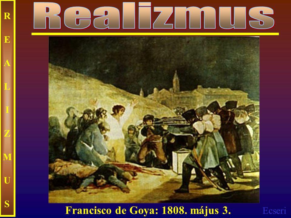 REALIZMUSREALIZMUS Francisco de Goya: 1808. május 3.