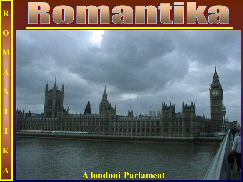 Ecseri ROMANTIKAROMANTIKA A londoni Parlament