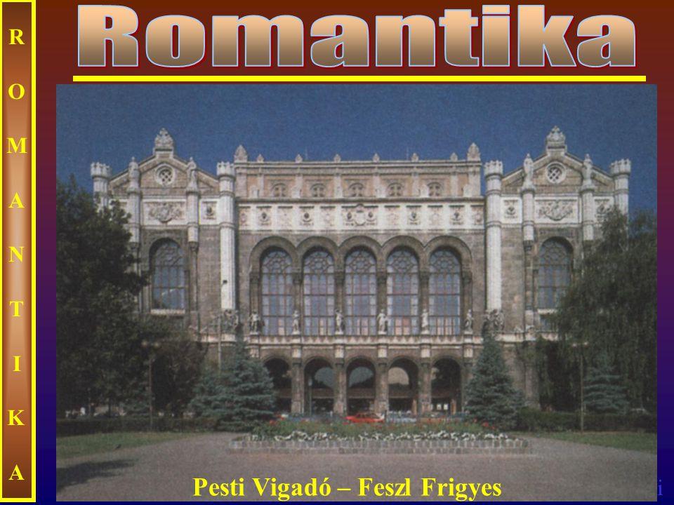 Ecseri ROMANTIKAROMANTIKA Pesti Vigadó – Feszl Frigyes