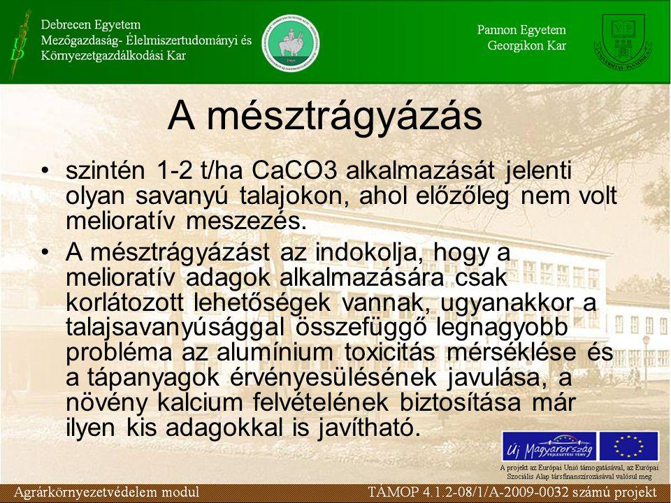 A mésztrágyázás szintén 1-2 t/ha CaCO3 alkalmazását jelenti olyan savanyú talajokon, ahol előzőleg nem volt melioratív meszezés. A mésztrágyázást az i