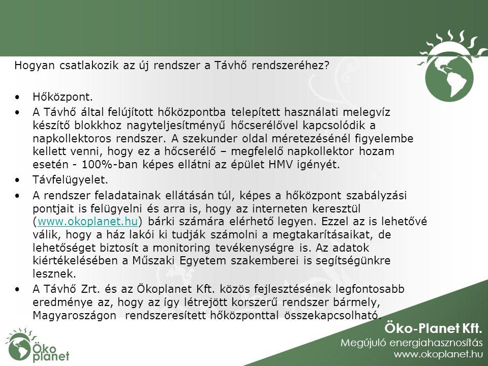 Öko-Planet Kft. Megújuló energiahasznosítás www.okoplanet.hu Hogyan csatlakozik az új rendszer a Távhő rendszeréhez? Hőközpont. A Távhő által felújíto