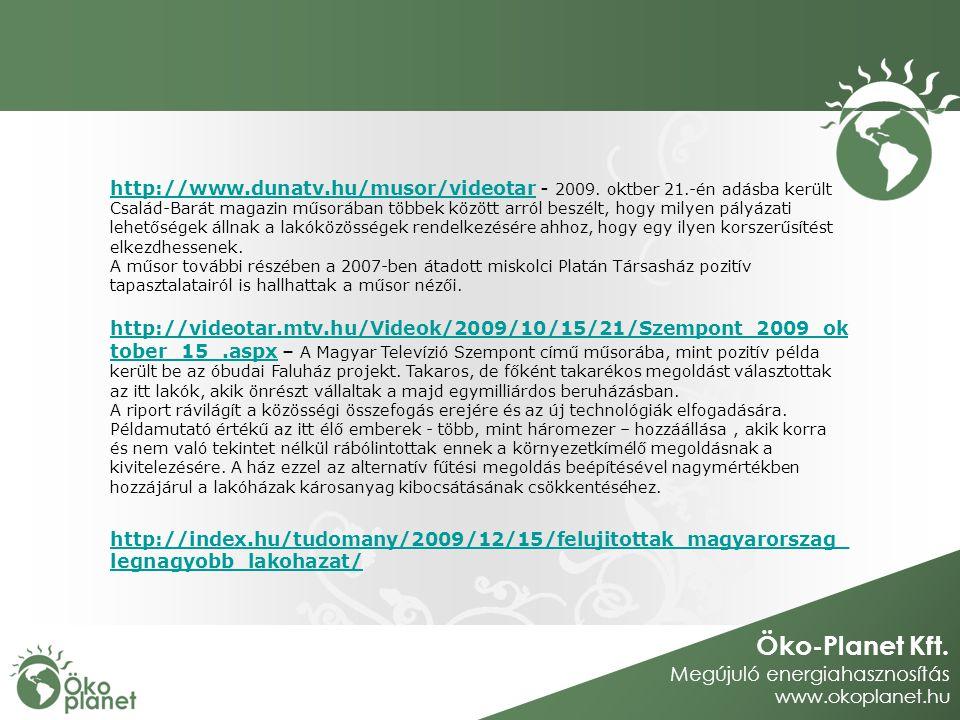 Öko-Planet Kft. Megújuló energiahasznosítás www.okoplanet.hu http://www.dunatv.hu/musor/videotarhttp://www.dunatv.hu/musor/videotar - 2009. oktber 21.
